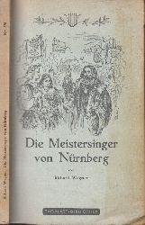 Wagner, Richard; Die Meistersinger von Nürnberg