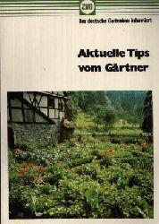 Autorenvereinigung:  Aktuelle Tips vom Gärtner Der deutsche Gartenbau informiert