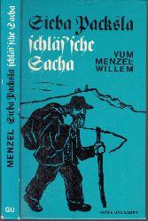 Menzel-Willem, Vum; Sieba Packsla schläf