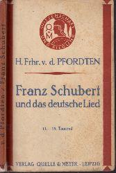Frh. v.d. Pfordten, Hermann; Franz Schubert und das deutsche Lied Wissenschaft und Bildung Heft 130 3., durchgesehene Auflage