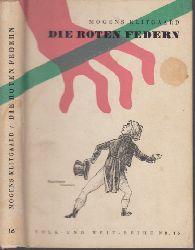 Klitgaard, Mogens; Die Roten Federn
