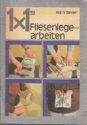 Beyer, Harri; 1 x 1 der Fliesenlegerarbeiten Illustrationen Erhard Wenzel 2., unveränderte Auflage