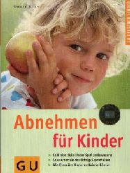 Kuhn, Dörte:  Abnehmen für Kinder GU Ratgeber Kinder