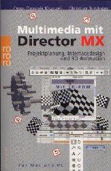 Khazaeli, Cyrus Dominik und Christian Terstegge:  Multimedia mit Director MX Projektplanung, Interfacedesign und 3D-Animation. - Für Mac und PC.
