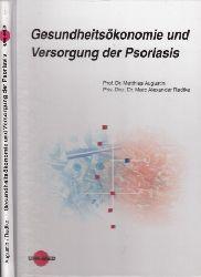 Augustin, Matthias und Alexander Radtke; Gesundheitsökonomie und Versorgung der Psoriasis