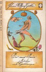 Goethe, Johann Wolfgang; Der neue Paris - Märchen und Erzählungen Illustrationen von Wolfgang Würfel 1. Taschenbuchauflage
