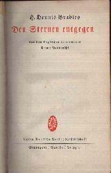 Bradley, H. Dennis: Den Sternen entgegen Aus dem Englischen von Emmy Benvenisti 2. Auflage