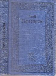 Hauff, Wilhelm; Lichtenstein - Romantische Sage aus der württembergische Geschichte