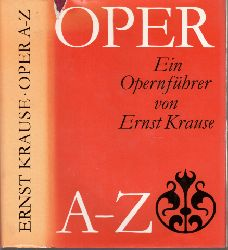 Krause, Ernst; Oper von A bis Z - Ein Opernführer 4., durchgesehene Auflage