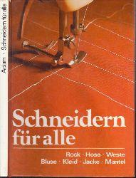 Adam, Irene; Schneidern für alle Rock, Hose, Weste, Bluse, Kleid, Jacke, Mantel 5. Auflage