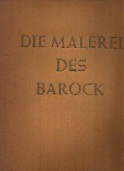 Wiemann, Hermann; Die Malerei des Barock 1.-100. tausend ; 201.-300. tausend ;