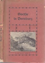 Krüger-Westend, Herman; Goethe in Dornburg mit einer Handzeichnung Goethes, einem Faksimile und zwei Ansichten der Dornburger Schlösser