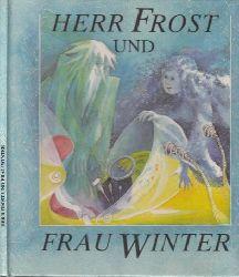 Krawcec, Marja und Marhata Cyzec; Herr Frost und Frau Winter - Eine Geschichte mit Liedern Illustrationen von Martha-Luise Gubig I.Auflage