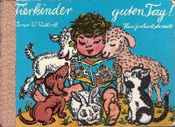 Wallroth, Werner W. und Hans-Joachim Behrendt;  Tierkinder guten Tag! Illustrationen von Hans-Joachim Behrendt