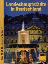 ADAC e.V. München (Herausgeber): Landeshauptstädte in Deutschland Die Hauptstädte aller 16 Bundesländer in Deutschland.