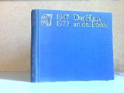 Asmus, Rudolf und Erich Maletzke;  Das Haus an der Förde - 25 Jahre Schleswig-Holsteinischer Landtag, 1947 - 1972