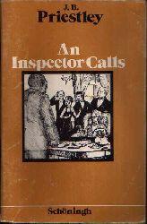 Priestley, J.B. and Kurt Schrey: An Inspector Calls A play in three Acts - Schöninghs englische Textausgaben