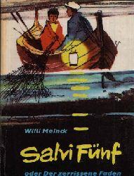 Meinck, Willi; Salvi Fünf oder Der zerrissene Faden Dieses Buch wurde beim Preisausschreiben für Kinder- und Jugendliteratur 1964 des Ministeriums für Kultur mit dem ersten Preis ausgezeichnet.