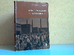 Ammen, Alfred, Johannes Graw Manfred Hoppe u. a.;  Arbeit / Wirtschaft - Arbeitslehre - Band 1, Realschule