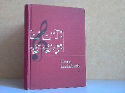 Aichele, Karl, Bernhard Binkowski und Otto Friedrich Schulze;  Unser Liederbuch Schuljahr 5 -9 - Ausgabe mit Musikgeschichte, Kunstliedern und Musikkunde