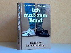 Wickel, Horst Peter und Micha Heilmann;  Ich muß zum Bund - Handbuch für Wehrpflichtige