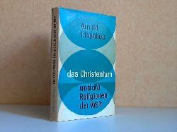 Toynbee, Arnold J.; Das Christentum und die Religionen der Welt 1. Auflage