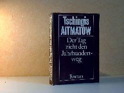 Ajtmatow, Tschingis; Der Tag zieht den Jahrhundertweg 5. Auflage