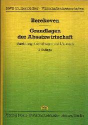 Berekoven, Ludwig: Grundlagen der Absatzwirtschaft Darstellung, Kontrollfragen und Lösungen 4. Auflage