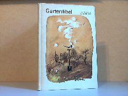 Grögner, Frieder und Siegfried Linke; Gartenfibel - Ein Beschäftigungsbuch für Kinder von 7 Jahre an 1. Auflage