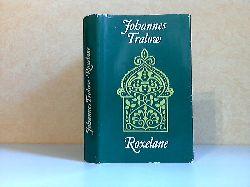 Tralow, Johannes; Roxelane 7. Gesamtauflage