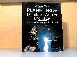 Würmli, Marcus und Philip Whitfield; Planet Erde - Die letzten Wunder und Rätsel