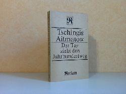 Ajtmatow, Tschingis;  Der Tag zieht den Jahrhundertweg Reclams Universal-Bibliothek Band 1128