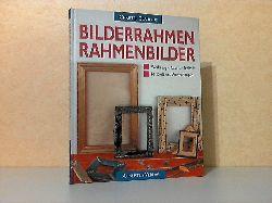 Claudius, Christel;  Bilderrahmen, Rahmenbilder - Werkzeug, Material,Technik, Beispiele und Anwendungen