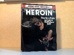 Hawkes, Nigel; Tessloff Aktuell: Heroin Illustriert von Ron Hayward Associates