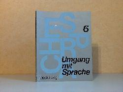 Bartsch, Dietrich, Renate Dietrich-Zuhrt Walter Klonk u. a.; Umgang mit Sprache - Sprachbuch für das 6. Schuljahr