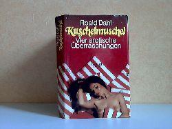 Dahl, Roald; Kuschelmuschel - Vier erotische Überraschungen Lizenzausgabe