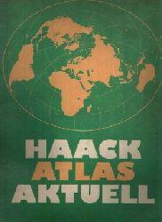 Habel, R., W. Thiele und G. Rennau:  Haack Atlas Aktuell