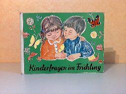 Freitag, Erdmute;  Kinderfragen im Frühling Bilder von Veronika Fritsche