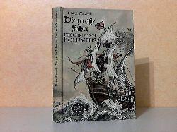 Wenzel, Horst;  Die große Fahrt des Christoph Kolumbus Illustrationen von Hille Blumfeldt und Horst Bartsch
