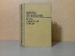 Schukschin, Wassili; Ich kam euch die Freiheit zu bingen Historischer Roman 1. Auflage