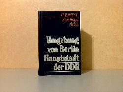 Autorengruppe; Ausflugsatlas - Umgebung von Berlin - Hauptstadt der DDR 1.-50.Tsd.