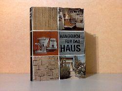 Autorengruppe; Handbuch für das Haus Über 1500 Zeichnungen, 8 einfarbige und 8 mehrfarbige Bildtafeln 5. Auflage
