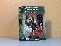 Tscherkassow, Alexej; Liebe auf dem Scheiterhaufen - Historischer Roman 1. Auflage