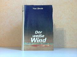 Schneider, Hans; Der weiße Wind 1. Auflage