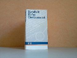 Schmidt-Holtz, Rolf; Erbfall, Erbe, Testament 2. Auflage