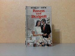 Ruck, Robert; Rosen und Skalpell - Arztroman KELTER TASCHENBUCH Band 1151