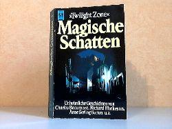 Autorengruppe;  Twilight Zone Magische Schatten - Unheimliche Geschichten