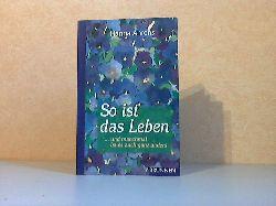 Ahrens, Hanna; So ist das Leben und manchmal ist es auch ganz anders 3. Auflage
