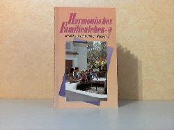 Autorengruppe;  Harmonisches Familienleben - wirklich nur ein frommer Wunsch?