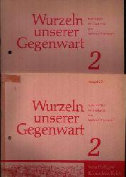 Ackermann, Winfried:  Wurzeln unserer Gegenwart 2 Hefte: Erzählungen für Geschichte und Arbeitsblätter für Geschichte